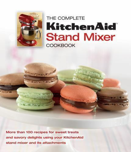 The Complete Kitchenaid Stand Mixer Cookbook 2012 Book Other