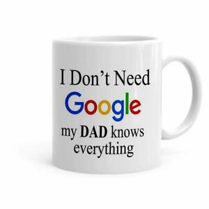 Don-039-T-Need-Google-My-Dad-Knows-Everything-11-Oz-Ceramic-Mug-Tea-Coffee-Cup-Gifts