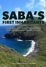 Saba's first inhabitants: A story of 3300 years of Amerindian occupation prior t
