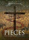 Pieces: When Broken Becomes Beautiful by Trudy Harden (Paperback / softback, 2015)