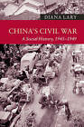China's Civil War: A Social History, 1945-1949 by Diana Lary (Hardback, 2015)