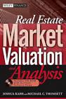 Real Estate Market Valuation and Analysis by Michael C. Thomsett, Joshua Kahr (Hardback, 2005)
