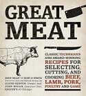 Great Meat: Classic Techniques and Award-Winning Recipes for Selecting, Cutting, and Cooking Beef, Lamb, Pork, Poultry and Game by John Hogan, Dave Kelly (Paperback, 2013)