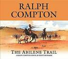 The Abilene Trail: A Ralph Compton Novel by Dusty Richards by Ralph Compton (CD-Audio, 2003)