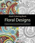 Adult Coloring Book: Floral Designs: Meditation, Relaxation and Stress Relief with Unique 30 Flower Patterns by Anna Wilton (Paperback / softback, 2015)