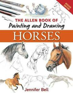 Allen-Book-of-Painting-amp-Drawing-Horses-by-Jennifer-Bell-NEW-book-FREE-amp-FAST