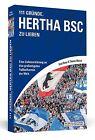 111 Gründe, Hertha BSC zu lieben von Knut Beyer und Thomas Matzat (2013, Taschenbuch)