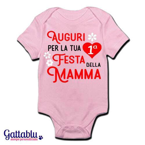 Idea regalo! Body bimba neonata bebè Auguri per la tua prima Festa della Mamma