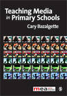 Teaching Media in Primary Schools by SAGE Publications Ltd (Paperback, 2010)
