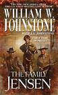 The Family Jensen: The Family Jensen Bk. 1 by William Johnstone and J. A. Johnstone (2010, Paperback)