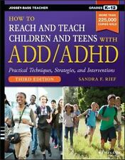 How to Reach and Teach Children and Teens with ADD/ADHD by Sandra F. Rief...