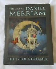"""The Art of Daniel Merriam """"The Eye of a Dreamer """" Art Book OUT OF PRINT '07 [HB]"""
