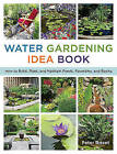 The Water Gardening Idea Book: How to Build, Plant, and Maintain Ponds, Fountains, and Basins by Peter Bisset (Paperback, 2015)