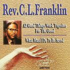 All Good Things Work Together For The Good/What Must I Do To Be Saved by Rev. C.L. Franklin (CD, Oct-2008, Atlanta International)