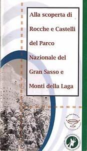 Alla Scoperta Di Rocche E Castelli Nel Parco Del Gran Sasso - Nuovo In Offerta!