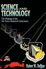 Science and Technology - The Making of the Air Force Research Laboratory by Robert W Duffner (Paperback / softback, 2012)