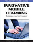Innovative Mobile Learning: Techniques and Technologies by IGI Global (Hardback, 2008)