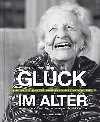 1 von 1 - Glück im Alter: Zu Besuch bei 21 glücklichen Menschen im Alter von 65 bis 95 Jah