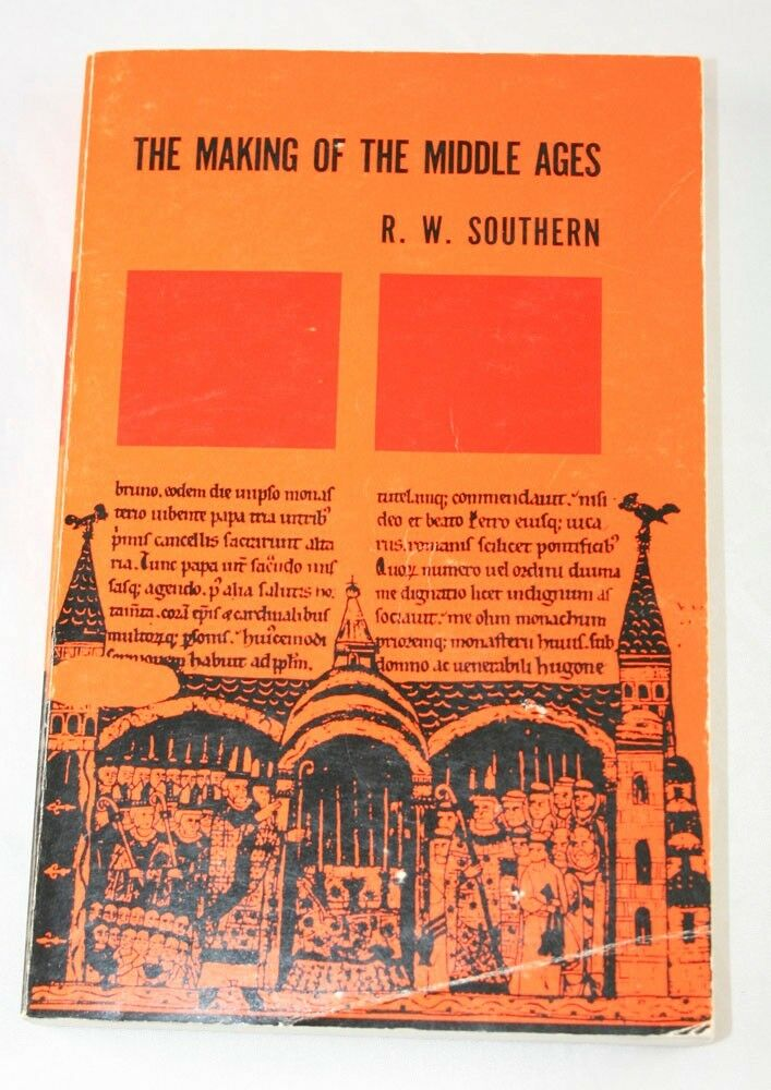 The Making Of The Middle Ages By Richard W Southern 1961