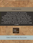 The Necessity of Divine Instructions in Point of Reformation Discovered in a Sermon Preached Before the Right Honorable, the Lord Mayor, the Right Worshipful, the Sheriffs and Aldermen, with Other Worthy Citizens of the City of London, 1648 (1648) by John Cardell (Paperback / softback, 2011)
