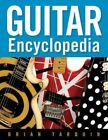 Guitar Encyclopedia by Brian Tarquin (Paperback, 2014)