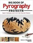 Big Book of Pyrography Projects by Pyrography Magazine (Paperback, 2016)