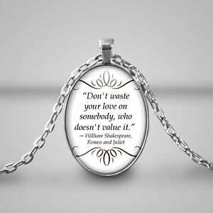 Dont Waste Your Love Necklace Cameo Quote William Shakespeare Romeo