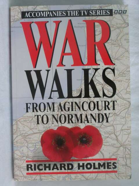 War Walks. From Agincourt to Normandy, Holmes, Richard, Excellent Book