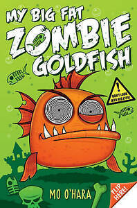 My-Big-Fat-Zombie-Goldfish-O-039-Hara-Mo-Good-FAST-Delivery