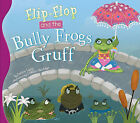 Flip-Flop and the Bully Frogs Gruff by Janice Levy (Hardback, 2011)