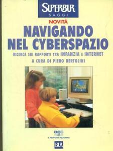 NAVIGANDO-NEL-CYBERSPAZIO-BERTOLINI-PIERO-BUR-BIBLIOTECA-UNIV-RIZZOLI-1999