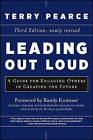 Leading Out Loud: A Guide for Engaging Others in Creating the Future by Terry Pearce (Hardback, 2013)