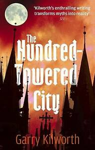 The-Hundred-towered-City-Garry-Kilworth-New