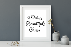 Welcome to our beautiful chaos word art print Quote art gift Family home print