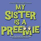 My Sister Is a Preemie by Joseph Vitterito (Paperback / softback, 2012)