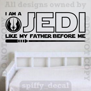Star Wars I am a Jedi like my Father before me Vinyl Wall Decal Sticker