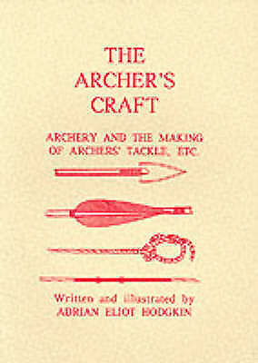 The Archer's Craft by Hodgkin, Adrian Eliot (Paperback book, 1996)
