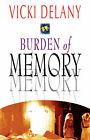 Burden of Memory by Vicki (Paperback, 2007)