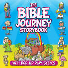 The Bible Journey Storybook: With Pop-Up Play Scenes by Juliet David (Novelty book, 2016)