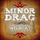 Minor Drag by The Original Wildcat Jass Band (CD, Nov-2011, CD Baby (distributor))