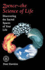 Zoence, the Science of Life: Discovering the Sacred Spaces of Your Life by Peter Dawkins (Paperback, 1998)