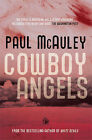 Cowboy Angels by Paul McAuley (Paperback, 2008)