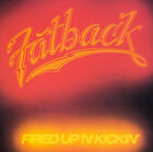 Fired Up 'N' Kickin' by The Fatback Band (CD, Sep-2002, Southbound)