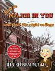 How to Major in You and Find the Right College by Jill Greenbaum Ed D (Paperback / softback, 2012)