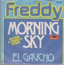 """7"""" Freddy MORNING SKY (versione cover)/El Gaucho 70`s POLYDOR"""