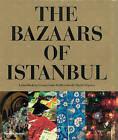 The Bazaars of Istanbul by Laura Salm-Reifferscheidt, Isabel Bocking (Hardback, 2008)