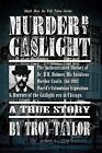 Murder by Gaslight by Troy Taylor (Paperback, 2013)