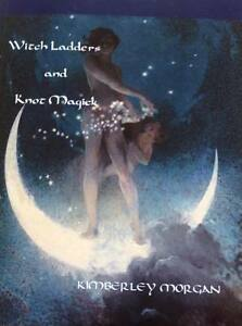 WITCH-LADDERS-amp-KNOT-MAGICK-Kimberley-Morgan-Pagan-Wiccan-Heathen-Goth