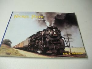The Nickel Plate Years by Eric E. Hirsimaki Paperback 1989  First Printing