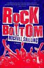 Rock Bottom a Novel by Shilling Michael Paperback